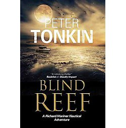 Blind Reef : A Nautical Adventure Set in North Africa (Reprint) (Paperback) (Peter Tonkin)