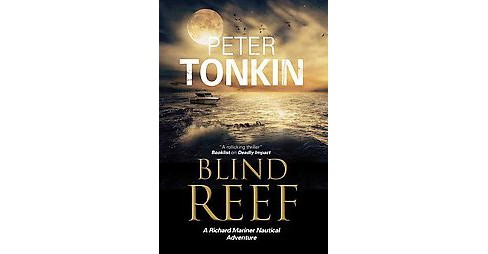 Blind Reef : A Nautical Adventure Set in North Africa (Reprint) (Paperback) (Peter Tonkin) - image 1 of 1