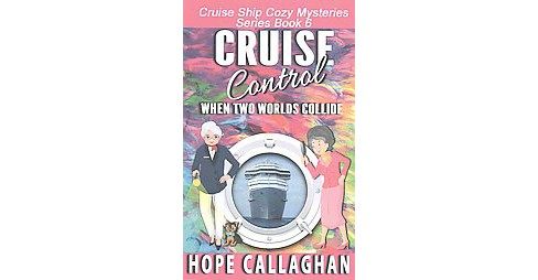 Cruise Control (Paperback) (Hope Callaghan) - image 1 of 1