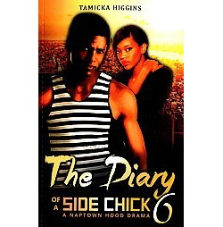 Diary of a Side Chick 6 (Paperback) (Tamicka Higgins)