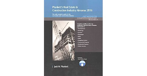 Plunkett's Real Estate & Construction Industry Almanac 2016 : The Only Comprehensive Guide to Real - image 1 of 1