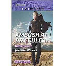 Ambush at Dry Gulch (Larger Print) (Paperback) (Joanna Wayne)