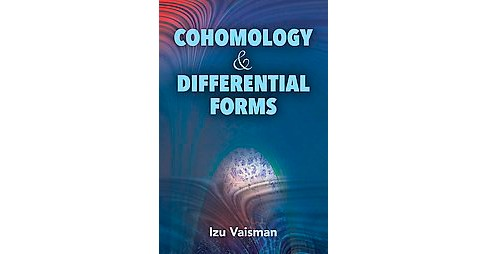 Cohomology and Differential Forms (Paperback) (Izu Vaisman) - image 1 of 1