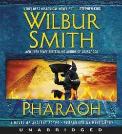 Pharaoh : A Novel of Ancient Egypt (Vol 4) (Unabridged) (CD/Spoken Word) (Wilbur Smith)