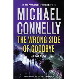 Wrong Side of Goodbye (Abridged) (CD/Spoken Word) (Michael Connelly)