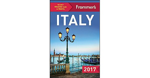 Frommer's 2017 Italy (Paperback) (Stephen Brewer & Stephen Keeling & Melanie Renzulli & Michelle - image 1 of 1