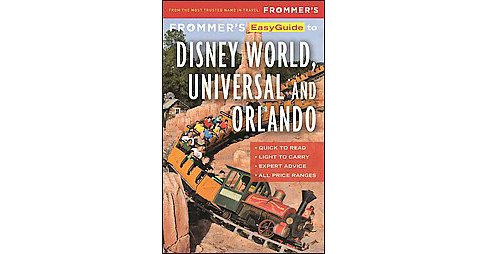 Frommer's Easyguide to Disney World, Universal and Orlando 2017 (Paperback) (Jason Cochran) - image 1 of 1