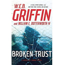 Broken Trust (Unabridged) (CD/Spoken Word) (W. E. B. Griffin & IV William E. Butterworth)