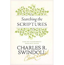 Searching the Scriptures : Find the Nourishment Your Soul Needs (Hardcover) (Charles R. Swindoll)