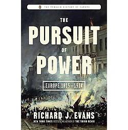 Pursuit of Power : Europe 1815-1914 (Hardcover) (Richard J. Evans)