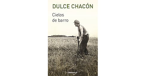 Cielos de barro / Clay Skies (Paperback) (Dulce Chacu00f3n) - image 1 of 1