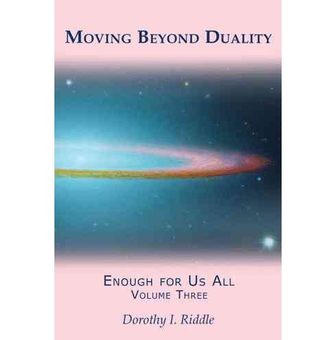 Moving Beyond Duality : Enough for Us All (Vol 3) (Paperback) (Dorothy I. Riddle) - image 1 of 1
