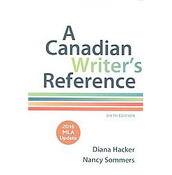 Canadian Writer's Reference : With 2016 MLA Update (Indexed) (Paperback) (Diana Hacker & Nancy Sommers)