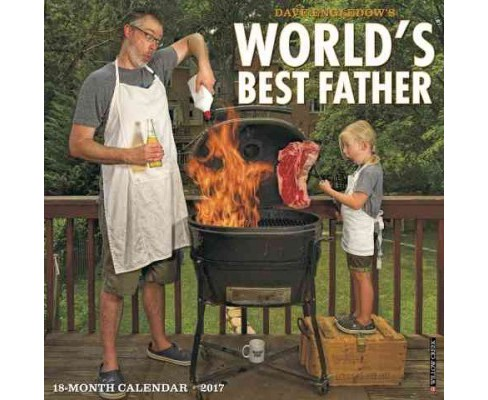 Dave Engledow's World's Best Father 2017 Calendar (Paperback) - image 1 of 1