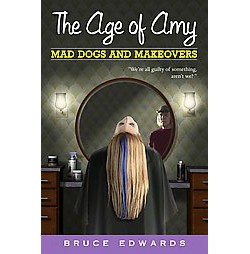 Mad Dogs and Makeovers (Paperback) (Bruce Edwards)