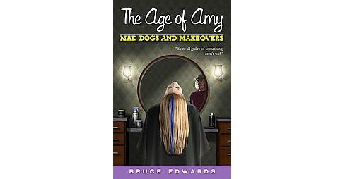 Mad Dogs and Makeovers (Paperback) (Bruce Edwards) - image 1 of 1