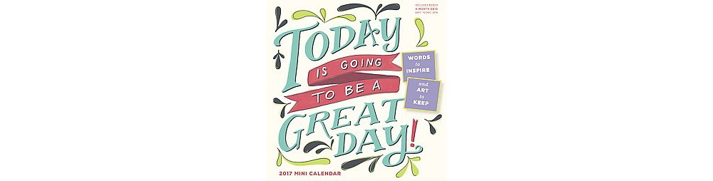 Today Is Going to Be a Great Day! 2017 C (Calendar)