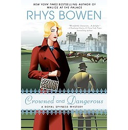 Crowned and Dangerous (Hardcover) (Rhys Bowen)