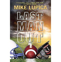 Last Man Out (Unabridged) (CD/Spoken Word) (Mike Lupica)