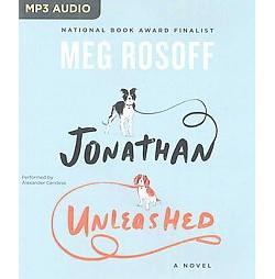 Jonathan Unleashed (Unabridged) (MP3-CD) (Meg Rosoff)