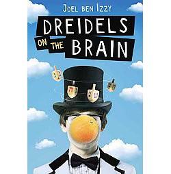 Dreidels on the Brain (Unabridged) (CD/Spoken Word) (Joel Ben Izzy)