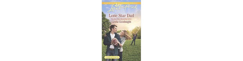 Lone Star Dad (Larger Print) (Paperback) (Linda Goodnight)