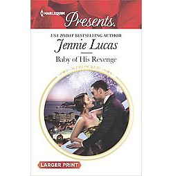 Baby of His Revenge (Larger Print) (Paperback) (Jennie Lucas)