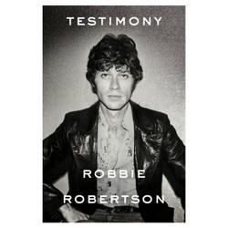 Testimony (Hardcover) (Robbie Robertson)