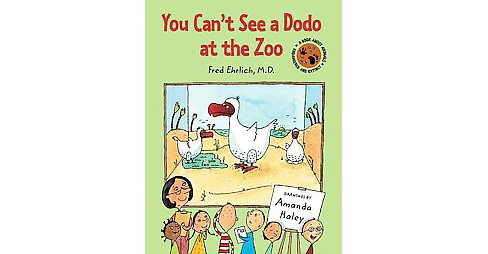 You Can't See a Dodo at the Zoo (Hardcover) (Fred Ehrlich) - image 1 of 1