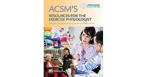 ACSM's Resources for the Exercise Physiologist (Hardcover) - image 1 of 1