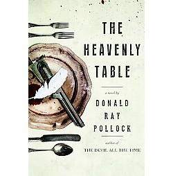 Heavenly Table (Hardcover) (Donald Ray Pollock)