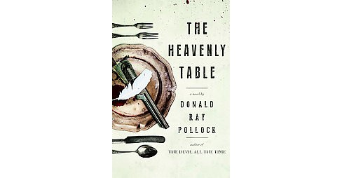Heavenly Table (Hardcover) (Donald Ray Pollock) - image 1 of 1