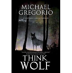 Think Wolf (Hardcover) (Michael Gregorio)
