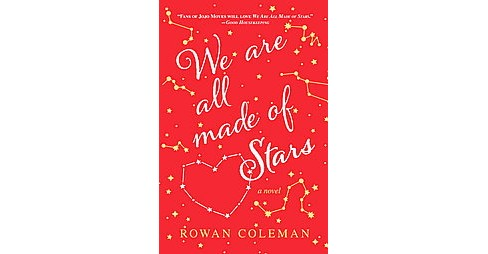 We Are All Made of Stars (Hardcover) (Rowan Coleman) - image 1 of 1