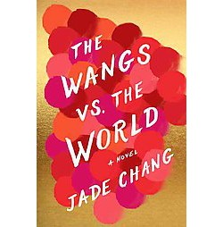 Wangs Vs. the World (Hardcover) (Jade Chang)