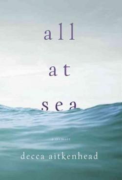 All at Sea : A Memoir (Hardcover) (Decca Aitkenhead)