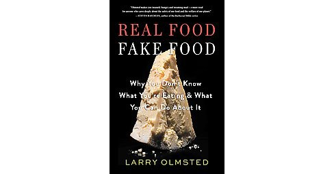Real Food / Fake Food : Why You Don't Know What You're Eating & What You Can Do About It - image 1 of 1