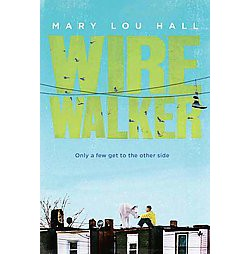 Wirewalker (Hardcover) (Mary Lou Hall)