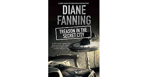 Treason in the Secret City (Hardcover) (Diane Fanning) - image 1 of 1