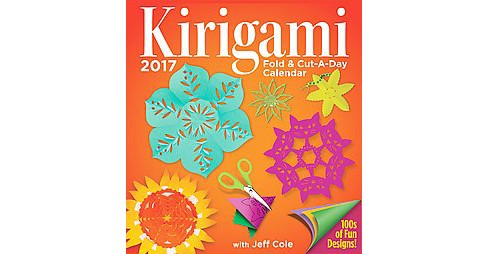 Kirigami Fold & Cut-a-day 2017 Calendar (Paperback) (Jeff Cole) - image 1 of 1