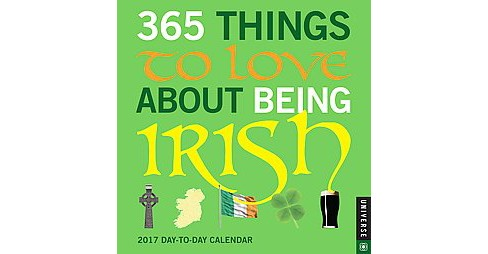 365 Things to Love About Being Irish 2017 Calendar (Paperback) - image 1 of 1