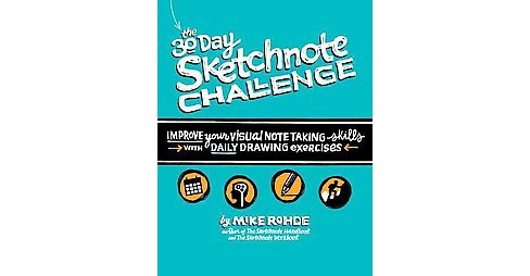 30-day Sketchnote Challenge : Improve Your Visual Notetaking Skills With Daily Drawing Exercises - image 1 of 1