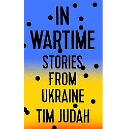 In Wartime : Stories from Ukraine (Hardcover) (Tim Judah)