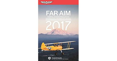 Far/Aim 2017 : Federal Aviation Regulations / Aeronautical Information Manual (Paperback) - image 1 of 1