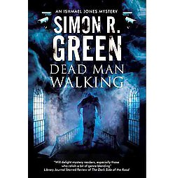 Dead Man Walking (Hardcover) (Simon R. Green)