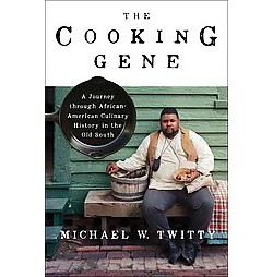 Cooking Gene : A Journey Through African American Culinary History in the Old South -  (Hardcover)