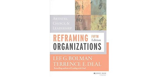 review of reframing organizations Book review bolman, lg, & deal, te reframing organizations is a valuable resource for students of microsoft word - june 2011 k222docx author: belal kaifi.