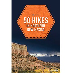 50 Hikes in Northern New Mexico (Paperback) (Kai Huschke)