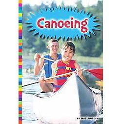 Canoeing (Library) (Matt Doeden)