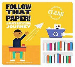 Follow That Paper! : A Paper Recycling Journey (Library) (Bridget Heos)